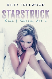 COVER Starstruck_Rock & Release_Act II_Riley_Edgewood blitz